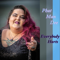 Phat Man Dee - Everybody Hurts (Explicit)