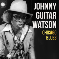 Johnny Guitar Watson - Chicago Blues
