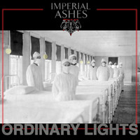 Imperial Ashes - Ordinary Lights