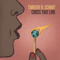 Timothy B. Schmit - Cross That Line