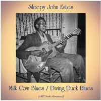 Sleepy John Estes - Milk Cow Blues / Diving Duck Blues (All Tracks Remastered)