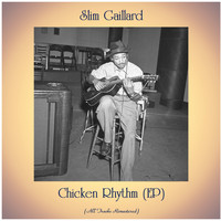 Slim Gaillard - Chicken Rhythm (EP) (All Tracks Remastered)