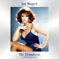 Ann Margret - The Remasters (All Tracks Remastered)