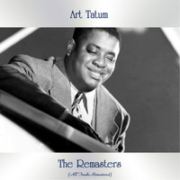 Art Tatum - The Remasters (All Tracks Remastered)