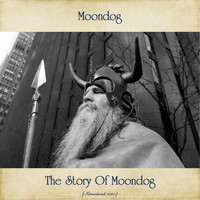 Moondog - The Story Of Moondog (Remastered 2020)