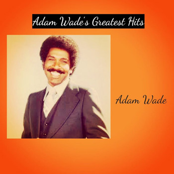 Adam Wade - Adam Wade's Greatest Hits
