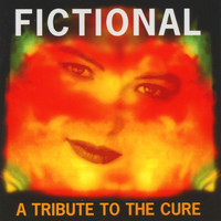 Various Artists - Fictional - A Tribute to The Cure