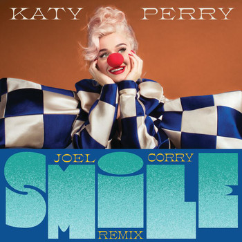 Katy Perry - Smile (Joel Corry Remix)