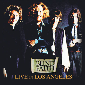 Blind Faith - Live In Los Angeles