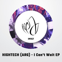 HIGHTECH (ARG) - I Can't Wait EP