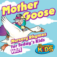 The Countdown Kids - Mother Goose Nursery Rhymes for Today's Kids, Vol. 1