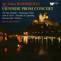 Sir John Barbirolli - A Viennese Prom Concert: The Blue Danube, Champagne Polka, Gold and Silver...