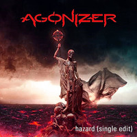 AGONIZER - Hazard (Single Edit)