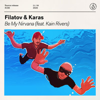 Filatov & Karas - Be My Nirvana (feat. Kain Rivers)