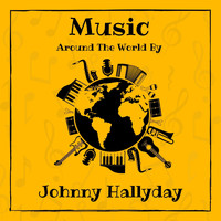 Johnny Hallyday - Music Around the World by Johnny Hallyday