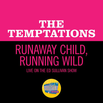 The Temptations - Runaway Child, Running Wild