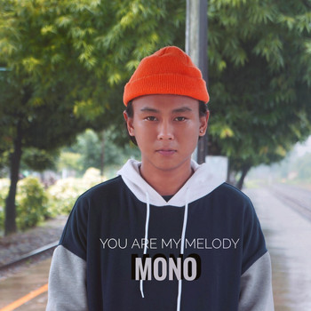 mono - You Are My Melody