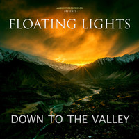 Floating Lights - Down to the Valley