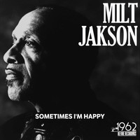 Milt Jackson - Sometimes I'm Happy