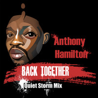 Anthony Hamilton - Back Together (Quiet Storm Mix)