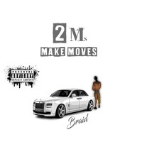 Braid - 2 Ms Make Moves (Explicit)