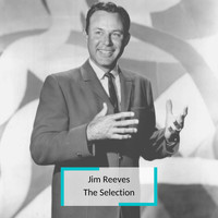 Jim Reeves - Jim Reeves - The Selection