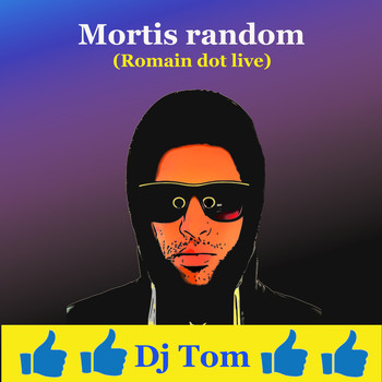 DJ Tom - Mortis random (Romain dot live)