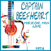 Captain Beefheart - Mirror Man Live 1974 (Live)