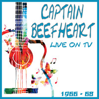 Captain Beefheart - Live on TV 1966-68 (Live)