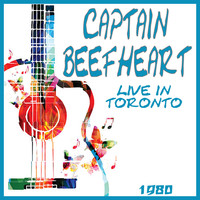 Captain Beefheart - Live in Toronto 1980