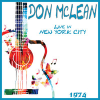 Don McLean - Live in New York City 1974 (Live)