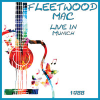 Fleetwood Mac - Live in Munich 1988 (Live)