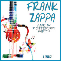 Frank Zappa - Live in Rotterdam 1980 Part Two (Live)
