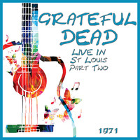 Grateful Dead - Live in St Louis Part Two (Live)