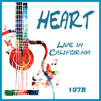 Heart - Live in California 1978 (Live)