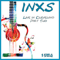 INXS - Live in Cleveland 1984 Part Two (Live)