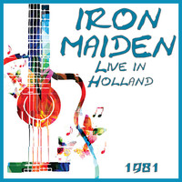 Iron Maiden - Live in Holland 1981 (Live)