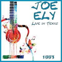 Joe Ely - Live in Texas 1993 (Live)