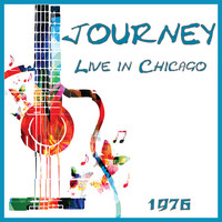 Journey - Live in Chicago 1976 (Live)