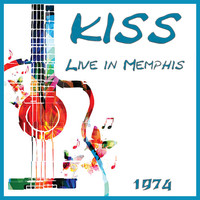 Kiss - Live in Memphis 1974 (Live)