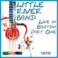 Little River Band - Live in Boston 1977 Part One (Live)