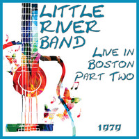 Little River Band - Live in Boston 1977 Part Two (Live)