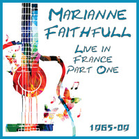 Marianne Faithfull - Live in France 1965-2009 Part One (Live)