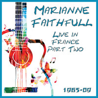 Marianne Faithfull - Live in France 1965-2009 Part Two (Live)