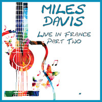 Miles Davis - Live in France Part Two (Live)