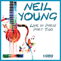 Neil Young - Live in Paris 1989 Part Two (Live)
