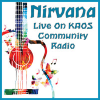 Nirvana - Live On KAOS Community Radio (Live)