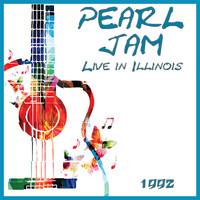 Pearl Jam - Live in Illinois 1992 (Live)