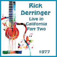 Rick Derringer - Live in California 1977 Part Two (Live)