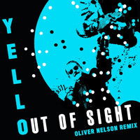 Yello - Out Of Sight (Oliver Nelson Remix)